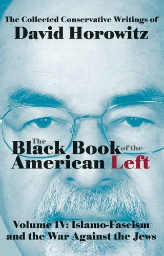 Islamo-Fascism and the War Against the Jews: 4 (Black Book of the American Left)