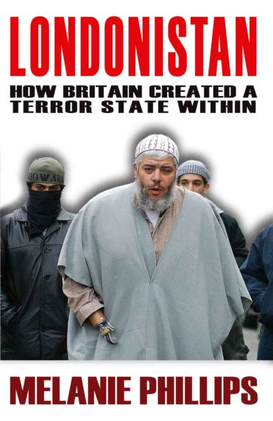 Londonistan: How Britain Created a Terror State within